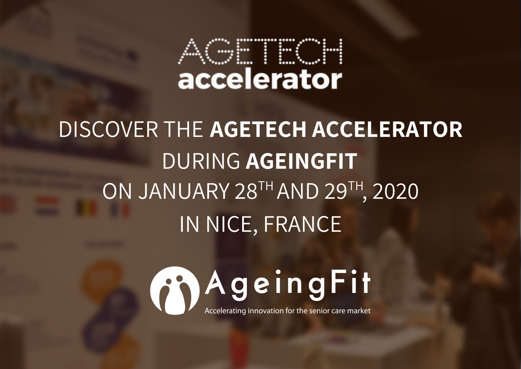 Discover AgeTech Accelerator at AgeingFit 2020 in Nice, France !